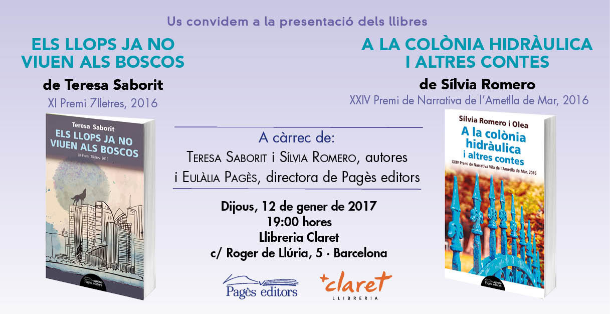 20170102-presentacio_barcelona-llibreria_claret-els_llops_ja_no_viuen_als_boscos-premi_7_lletres-teresa_saborit-colonia_hidraulica_contes-silvia_romero-targe