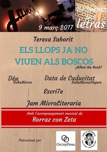 20170301-Me_suenan_tus_letras-Gracia_Barcelona-Teresa_Saborit-Els_llops_ja_no_viuen_als_boscos-VullEscriure-Cartell