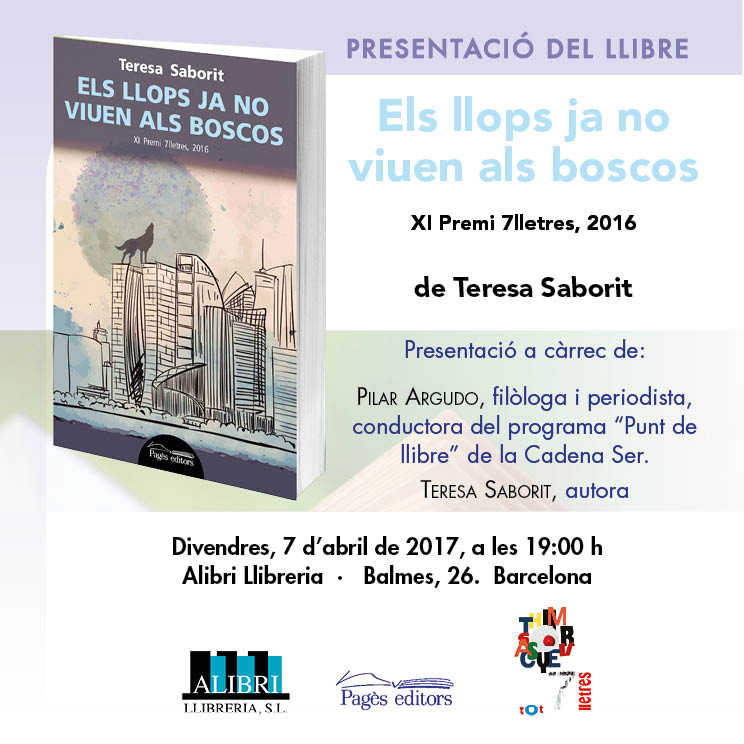 20170330-Presentacio_Barcelona-Els_llops_ja_no_viuen_als_boscos-Premi_7_lletres-Teresa_Saborit-Pilar_Argudo-Llibreria_Alibri