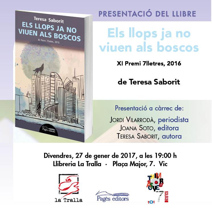 Presentacio_Vic-Llibreria_La_Tralla-Els_llops_ja_no_viuen_als_boscos-Premi_7_lletres-Teresa_Saborit-Jordi_Vilarroda_El9nou